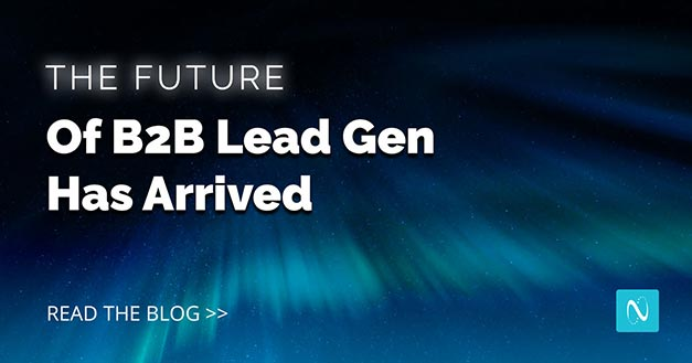 The Future of B2B Lead Gen Has Arrived