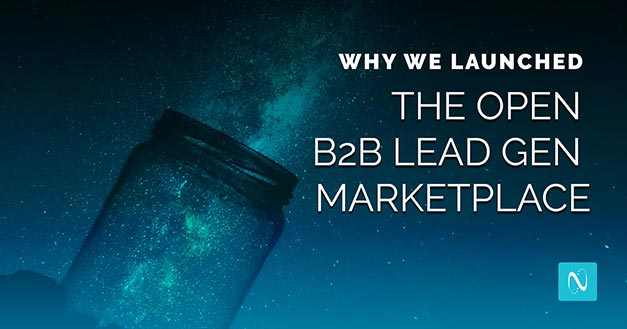 Why We Launched the Open B2B Lead Gen Marketplace