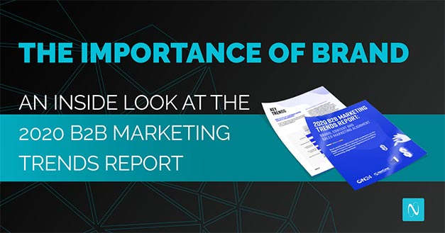 The Importance of Brand: An Inside Look at The 2020 B2B Marketing Trends Report